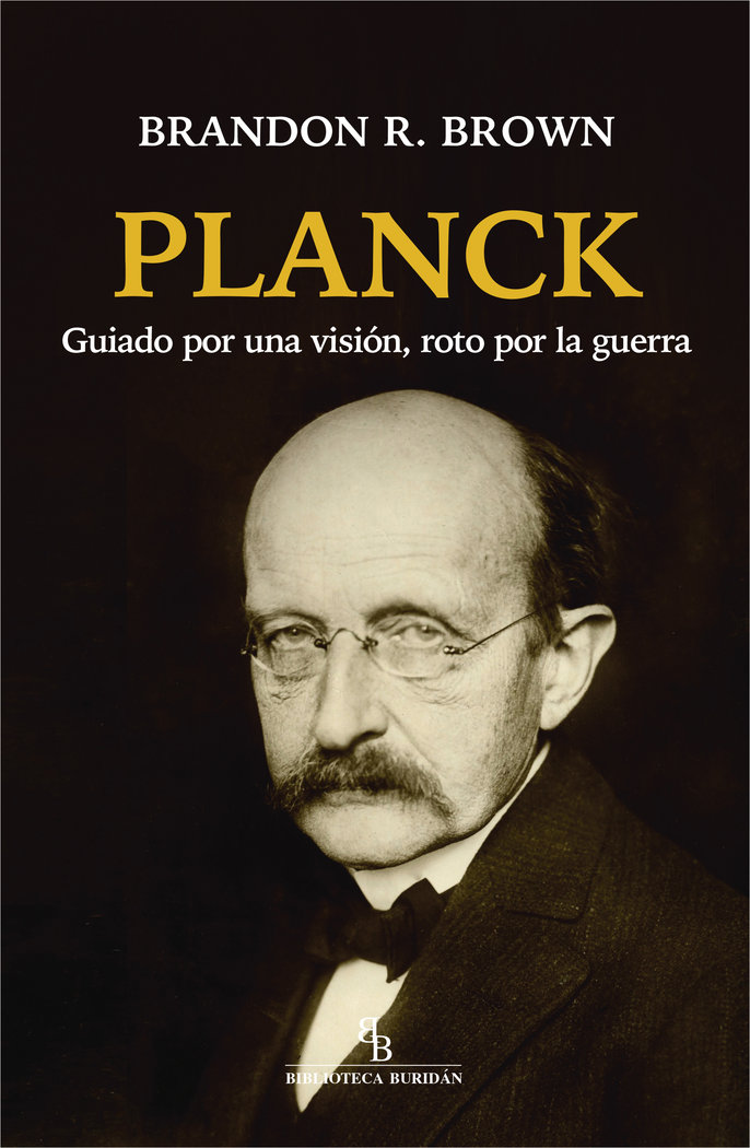 Planck guiado por una vision roto por la guerra