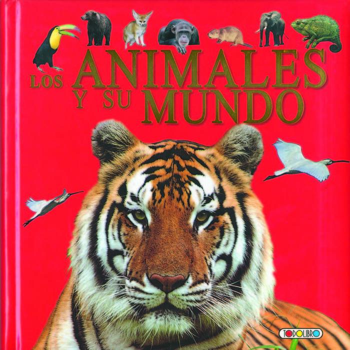 Animales y su mundo,los