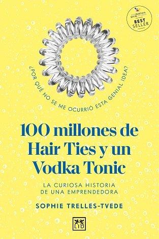 100 millones de hair ties y un vodka tonic