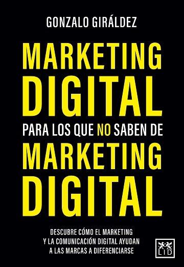 Marketing digital para los que no saben de marketing digital