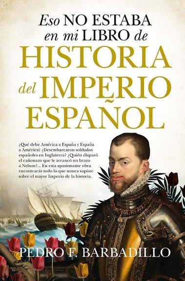 Eso no estaba en mi libro de historia del imperio español (n
