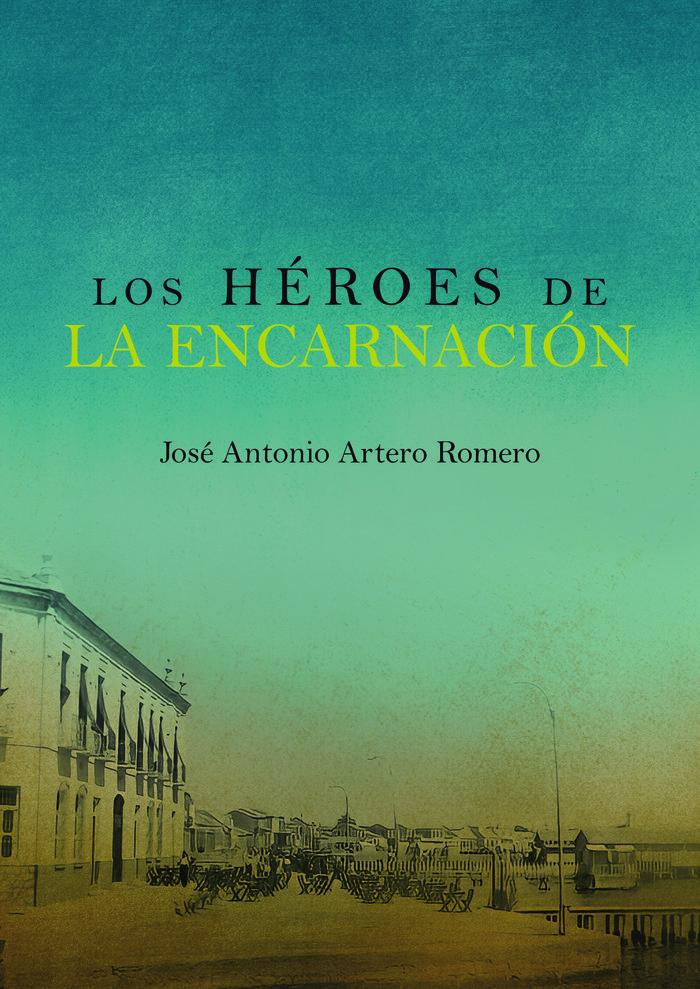 Heroes de la encarnacion,los