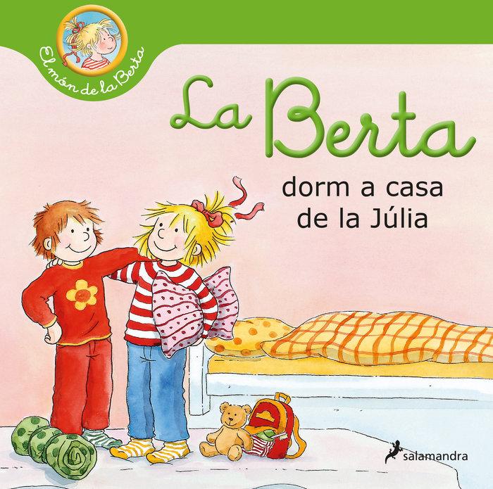 La berta dorm a casa de la julia