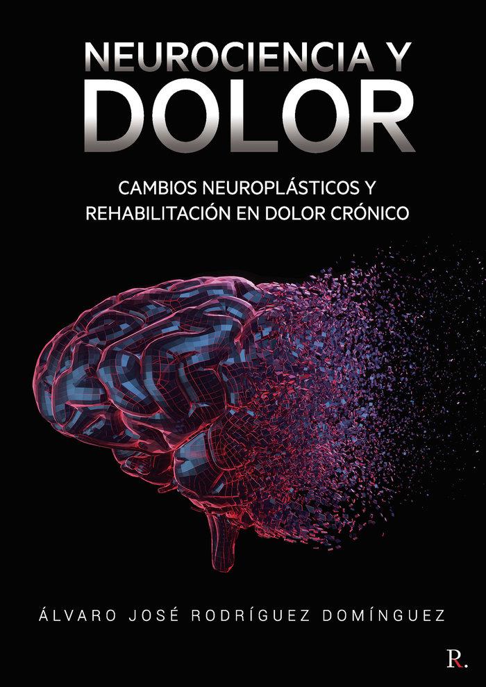 Neurociencia y dolor: cambios neuroplasticos y rehabilitaci