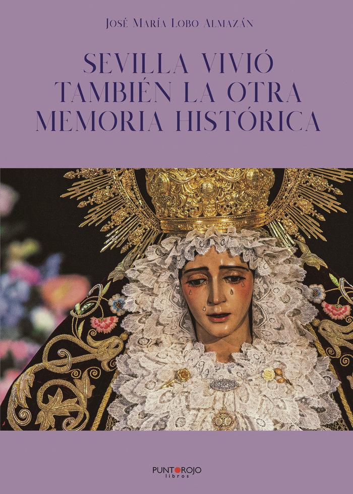 Sevilla vivio tambien la otra memoria historica