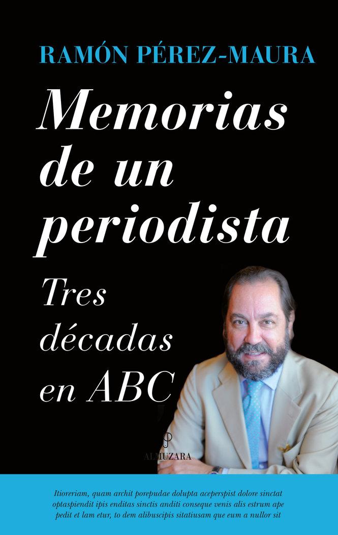 Memorias de un periodista tres decadas en