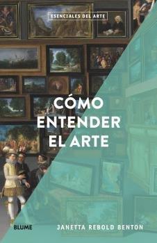 Esenciales arte como entender el arte