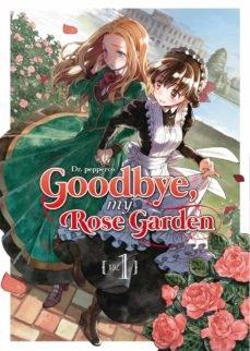 Goodbye my rose garden 1