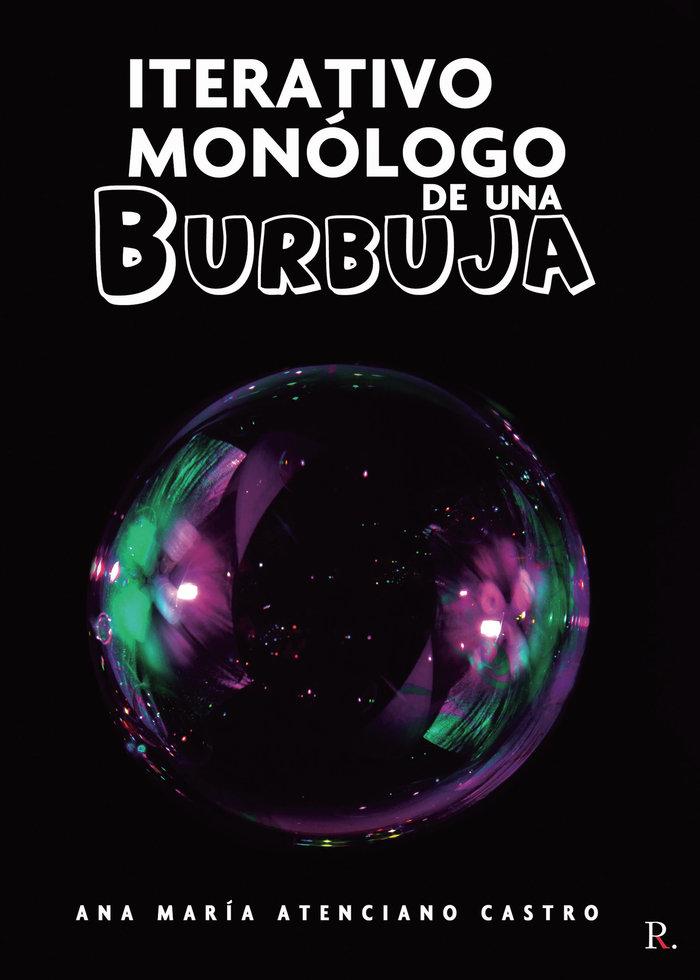 Iterativo monologo de una burbuja