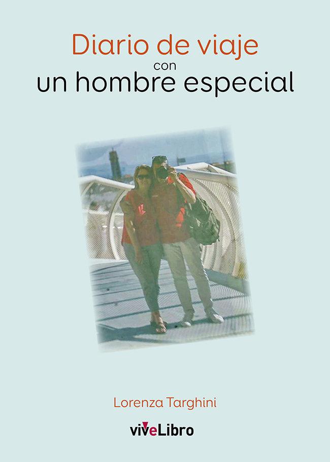 Diario de viaje con un hombre especial