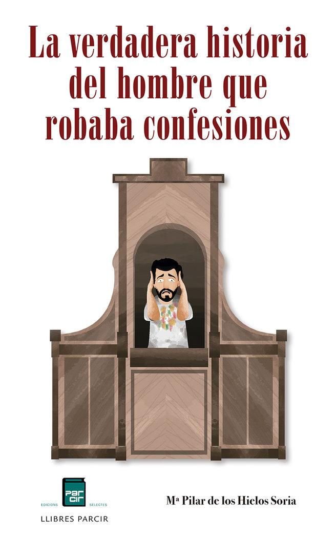La verdadera historia del hombre que robaba confesiones