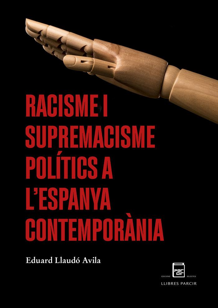Racisme i supremacisme pol¡tics a l'espanya contemporània