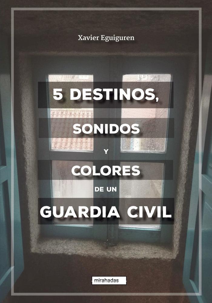 5 destinos,sonidos y colores de un guardia civil