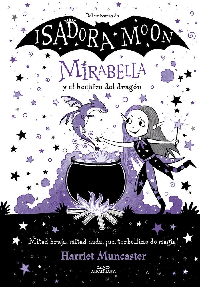 Mirabella y el hechizo del dragon isadora moon