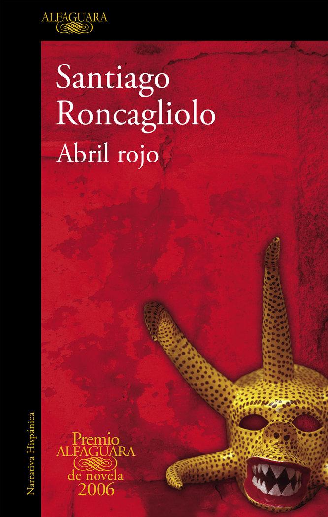 Abril rojo premio alfaguara 2006