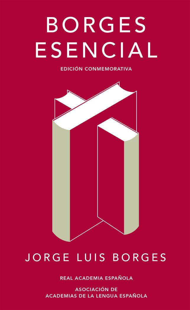 Borges esencial edicion conmemorativa de la rae y la asale