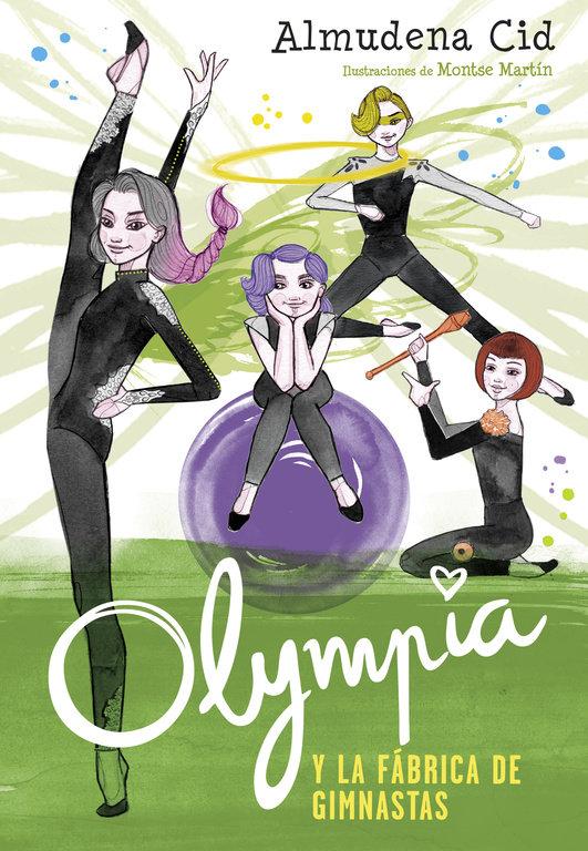 Olympia y la fabrica de gimnastas olympia y las guardianas