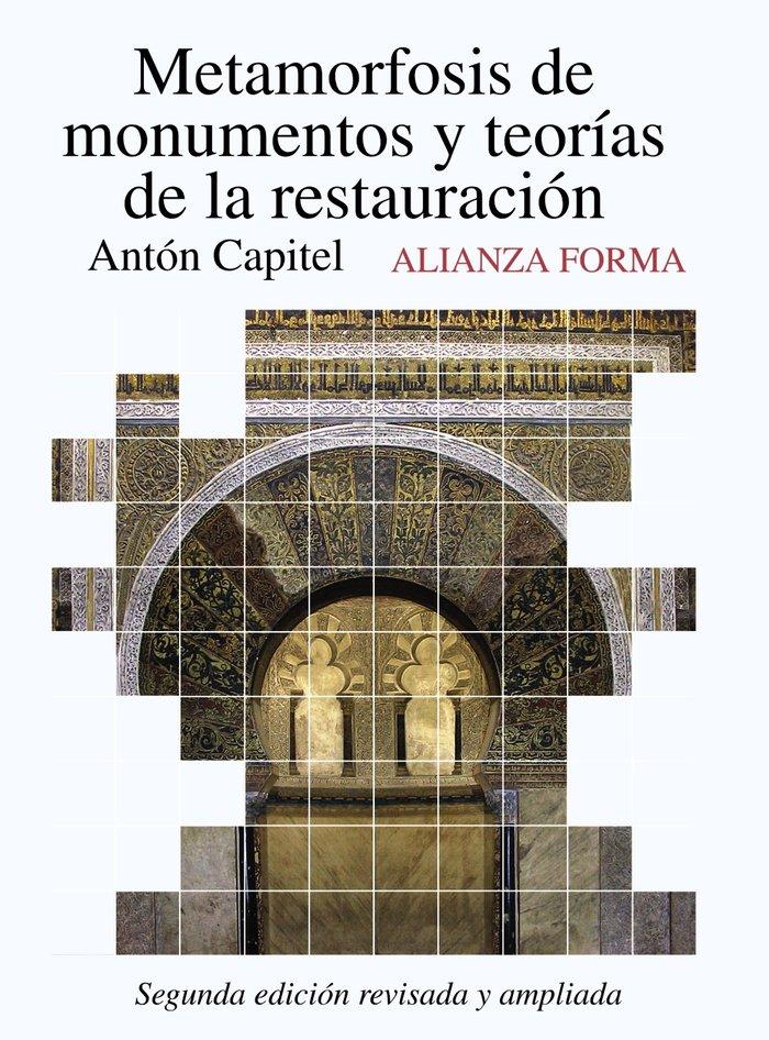 Metamorfosis de monumentos y teorias de restauracion 2ªed.