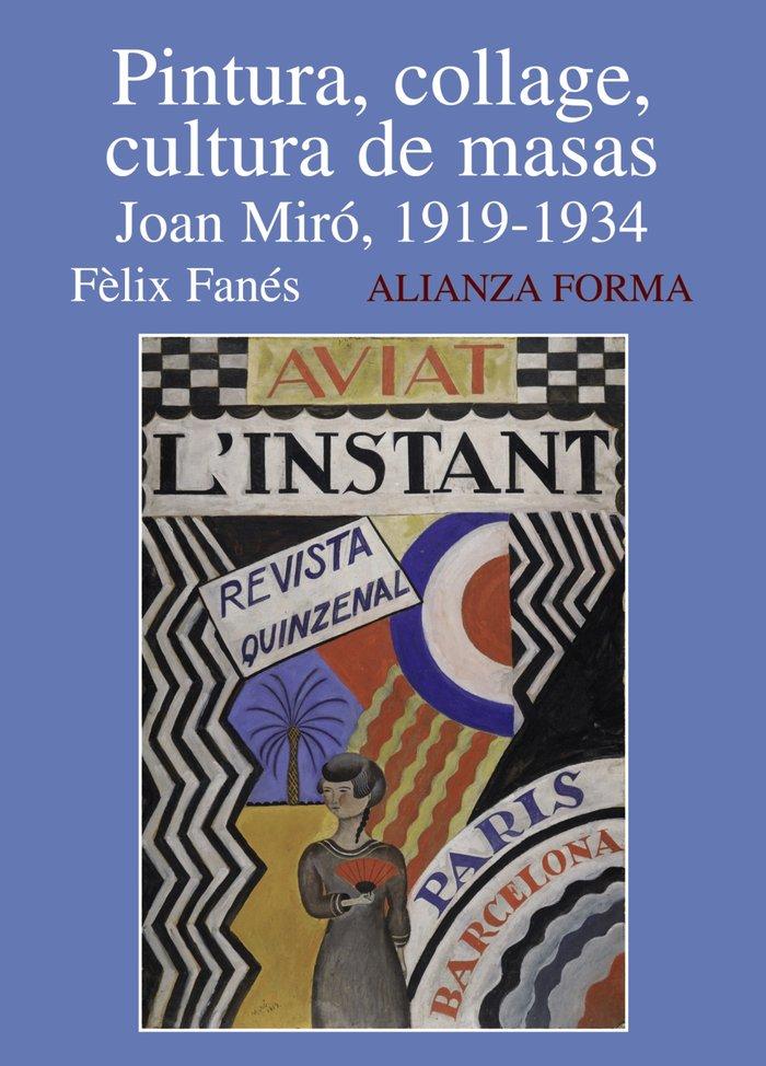 Pintura collage cultura de masas joan miro 1919-1934