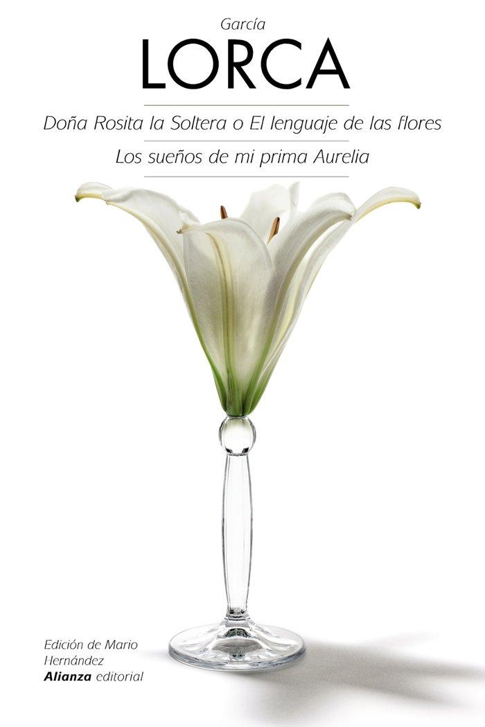 Doña rosita soltera o lenguaje flores sueños prima aurelia