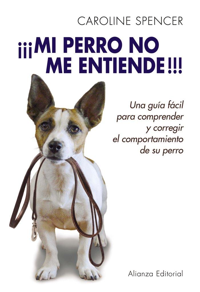 Mi perro no me entiende!