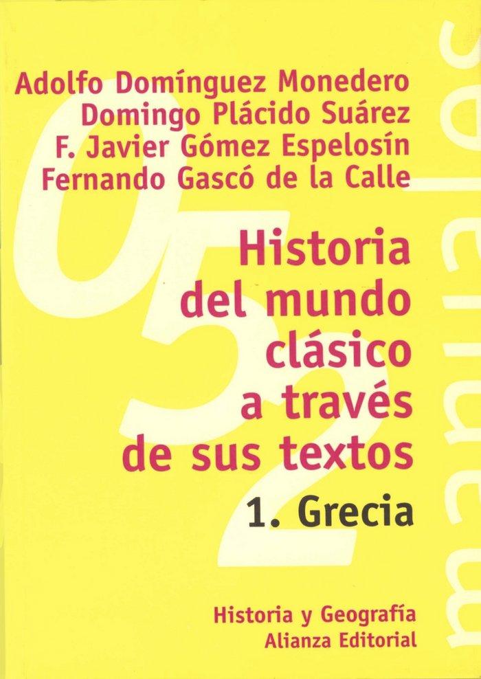 Historia del mundo clasico a traves de sus textos. 1. grecia