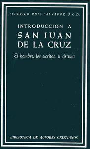 Introduccion a san juan de la cruz. el hombre, los escritos,
