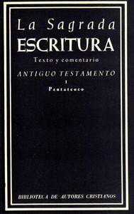 Sagrada escritura. antiguo testamento. i: pentateuco,la
