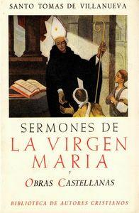 Obras de santo tomas de villanueva. sermones de la virgen ma