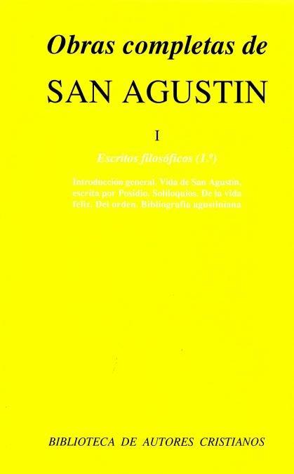 Obras completas de san agustin. i: escritos filosoficos (1.º