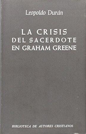 Crisis del sacerdote en graham greene,la