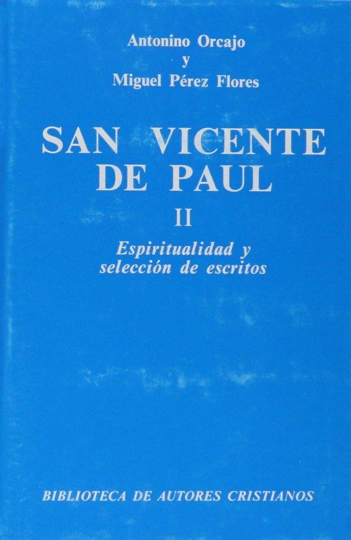 San vicente de paul. ii: espiritualidad y seleccion de escri