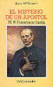 Misterio de un apostol. el p. francisco tarin,el