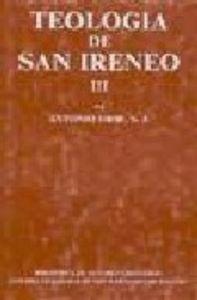 Teologia de san ireneo. iii: comentario al libro v del adver