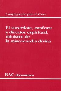 Sacerdote, confesor y director espiritual, ministro de la mi