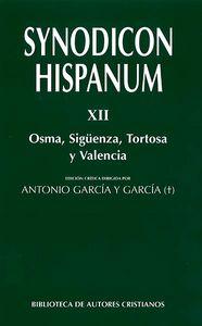 SYNODICON HISPANUM. XII: OSMA, SIGÜENZA, TORTOSA Y VALENCIA
