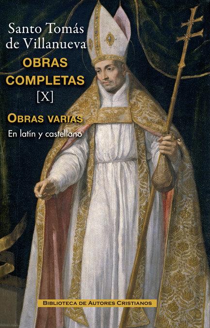 Obras completas de santo tomas de villanueva. x:  tratados y