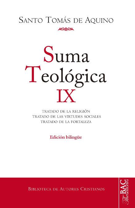 Suma teologica. ix: 2-2 q. 80-140: tratado de la religion/ t