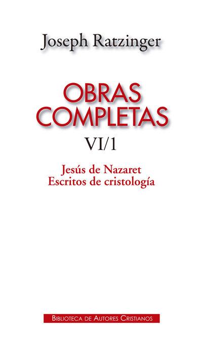 Obras completas tomo vi/1 joseph ratzinger jesus nazaret