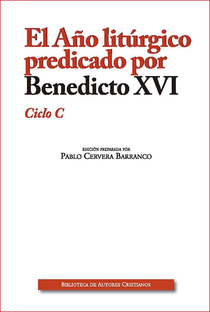Año liturgico predicado por benedicto xvi. ciclo c,el