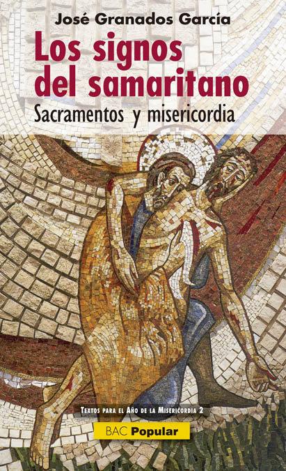 Signos del samaritano sacramentos y misericordia,los