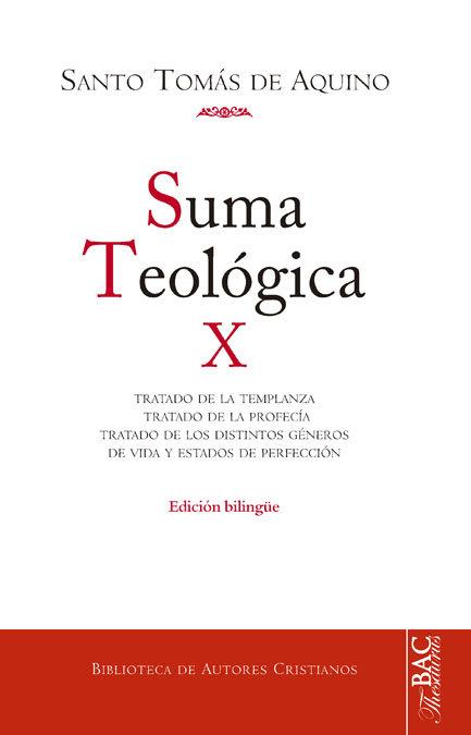 Suma teologica. x: 2-2 q. 141-189:  tratado de la templanza