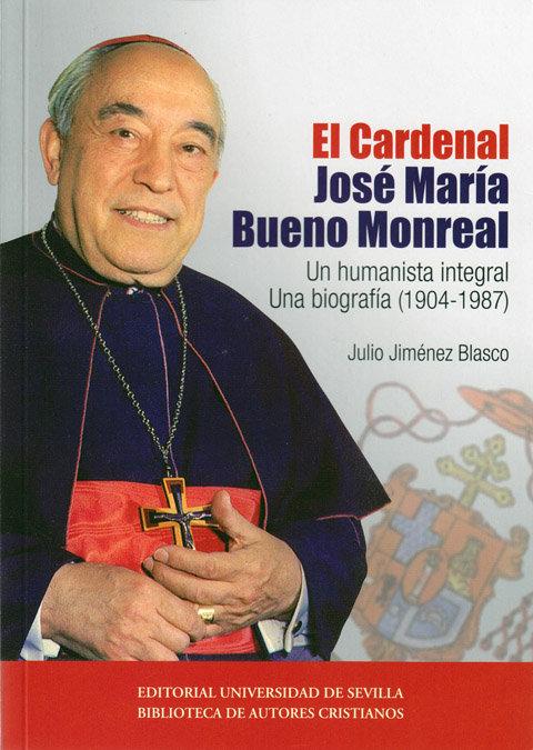 Cardenal jose maria bueno monreal,el