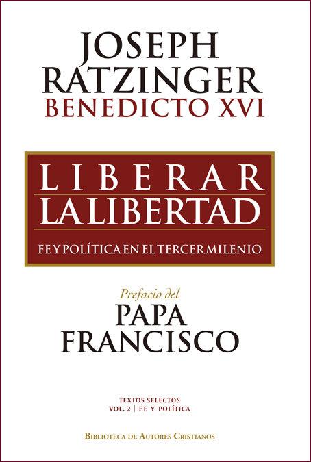 Liberar la libertad fe y politica en el tercer milenio