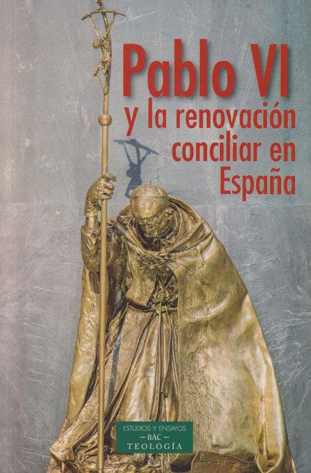 Pablo vi y la renovacion conciliar en españa