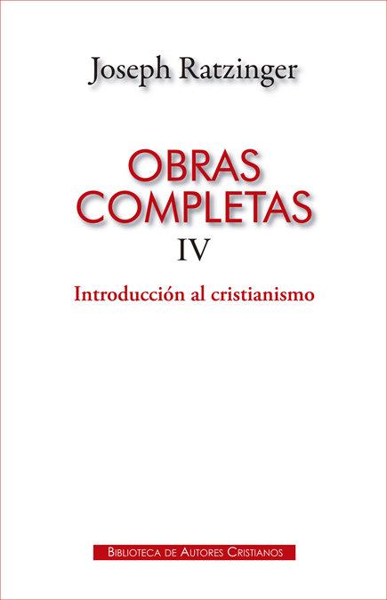 Obras completas tomo iv joseph ratzinger intr.cristianismo