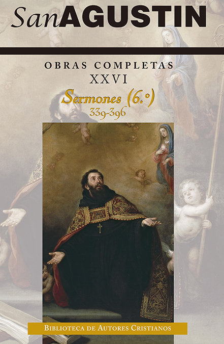 Obras completas san agustin xxvi sermones (6.º): 339-396