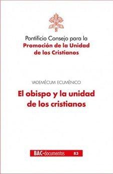 Obispo y la unidad de los cristianos vademecum ecumenico,el