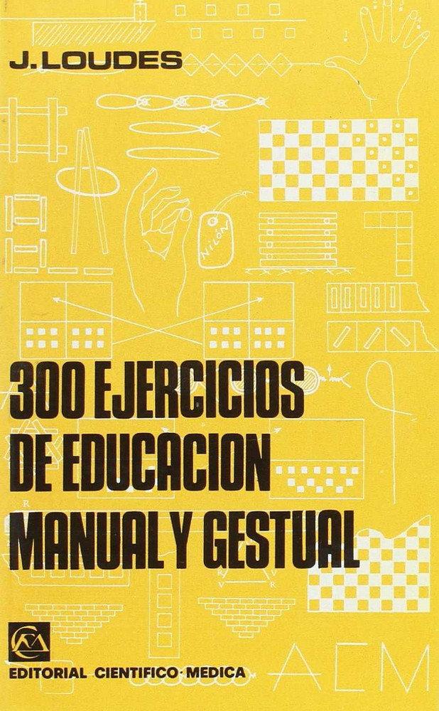 300 ejercicios educacion manual,gestual