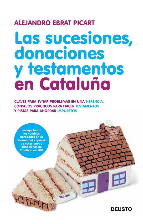Sucesiones donaciones y testamentos en cataluña,las